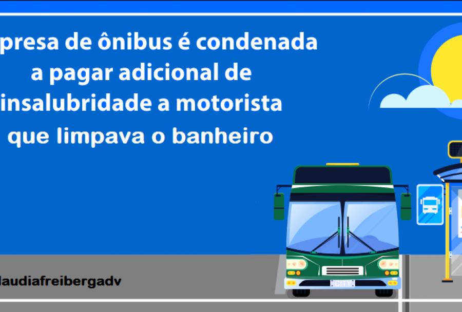 Motorista de ônibus que limpa banheiro tem direito a adicional de insalubridade